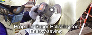 Propeller Super Polishing for Energy-saving